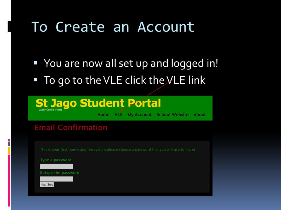 To Create an Account You are now all set up and logged in!