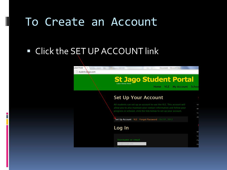 To Create an Account Click the SET UP ACCOUNT link