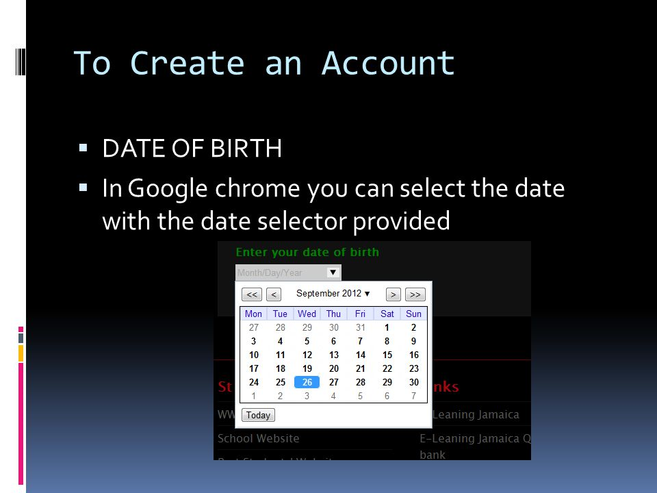 To Create an Account DATE OF BIRTH