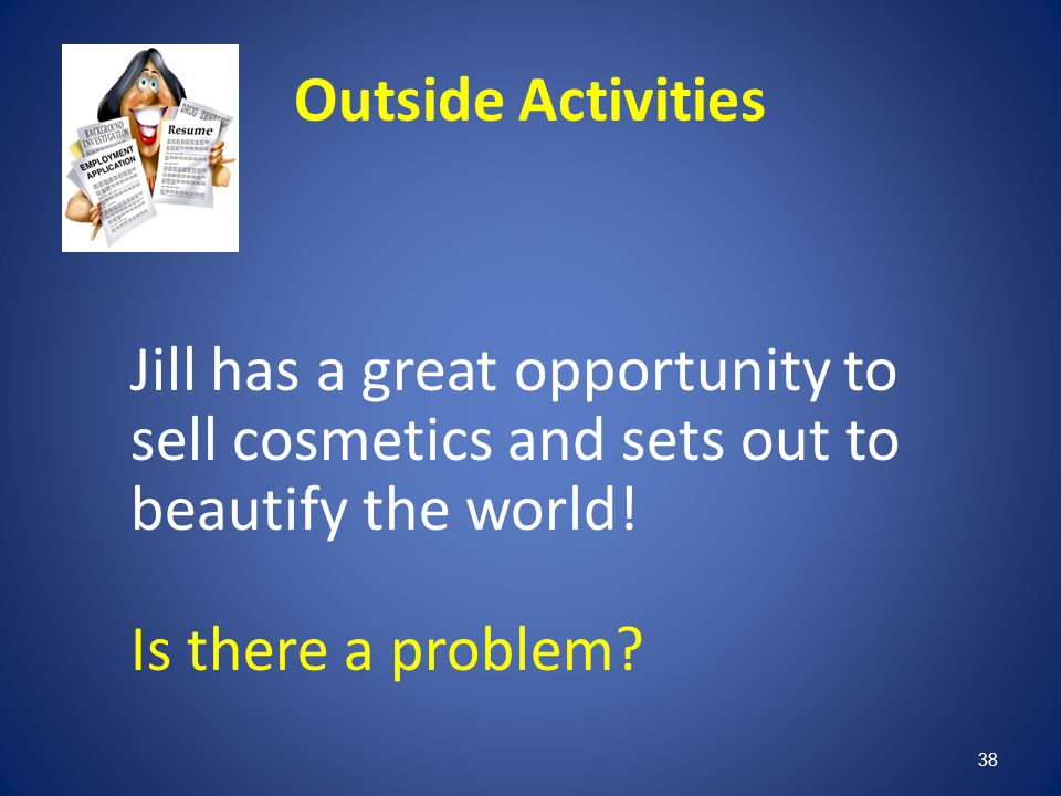 Outside Activities Jill has a great opportunity to sell cosmetics and sets out to beautify the world!