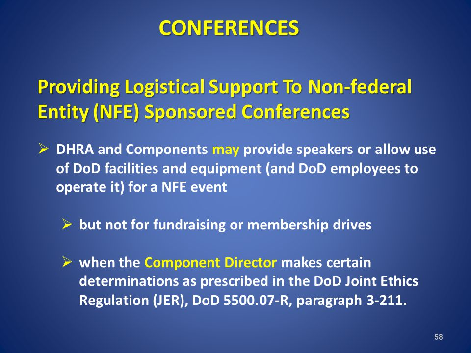 CONFERENCES Providing Logistical Support To Non-federal Entity (NFE) Sponsored Conferences.