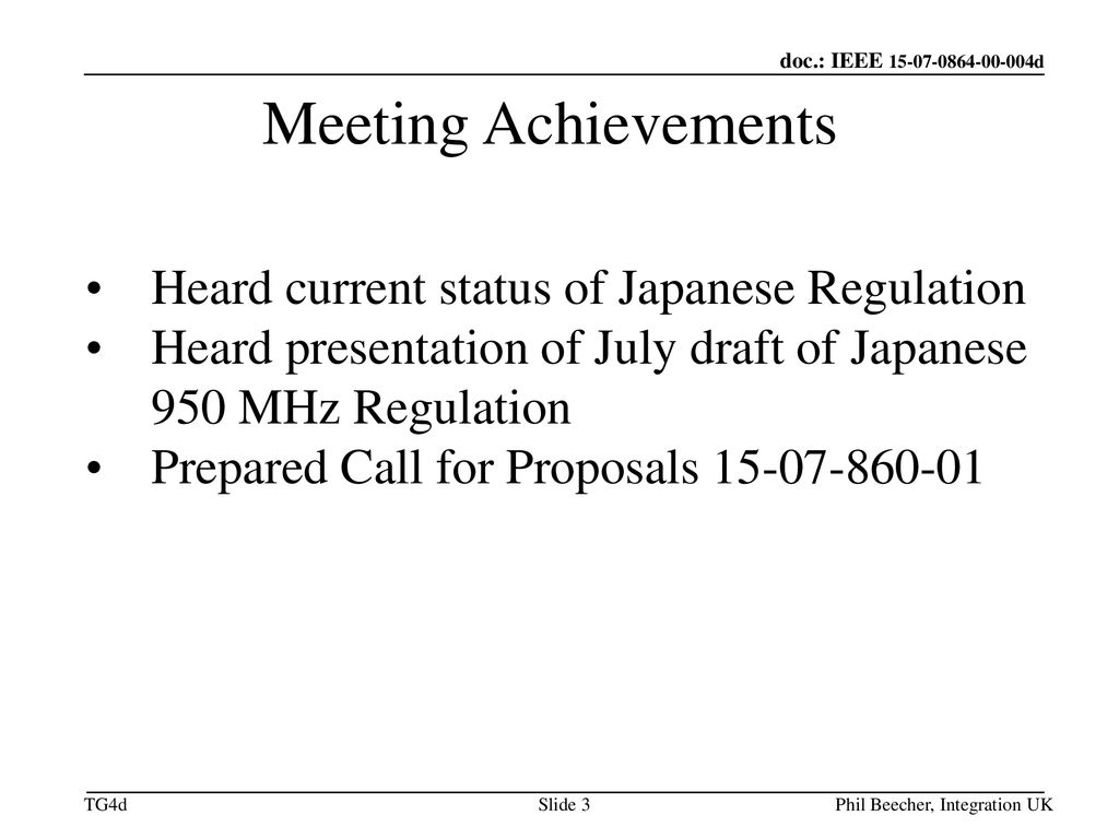 Meeting Achievements Heard current status of Japanese Regulation