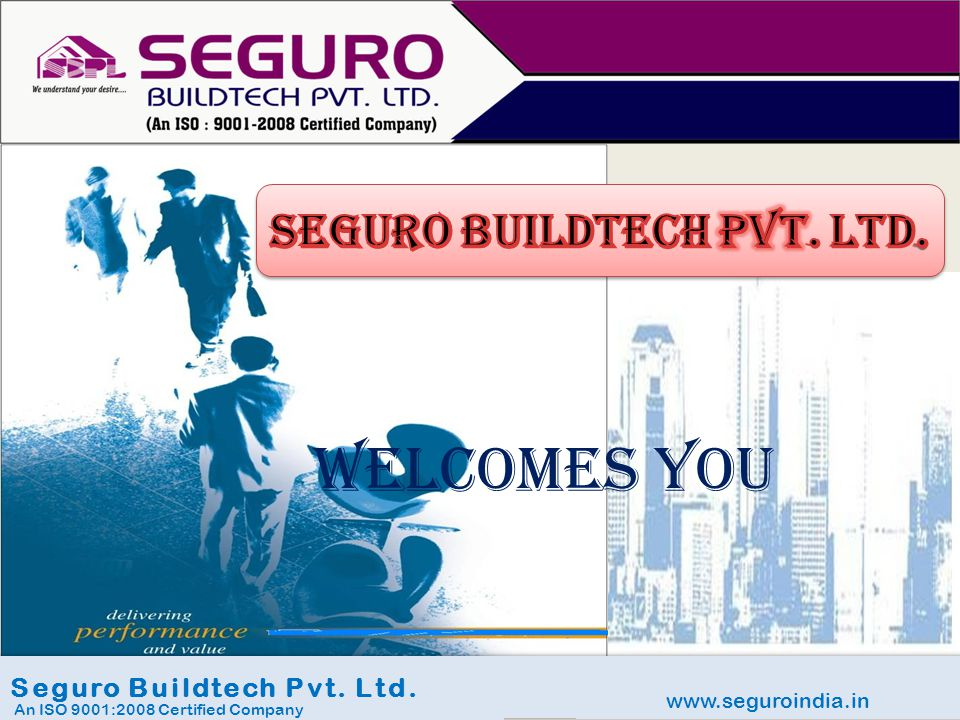 WELCOMES YOU Seguro buildtech pvt. Ltd. Seguro Buildtech Pvt. Ltd.