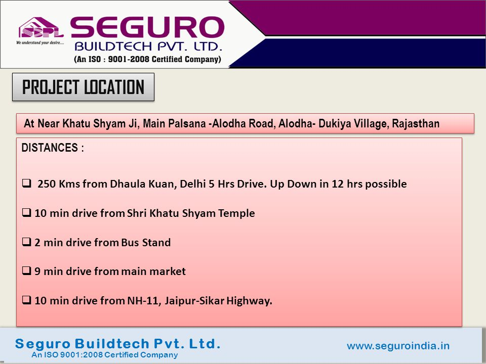 PROJECT LOCATION Seguro Buildtech Pvt. Ltd.