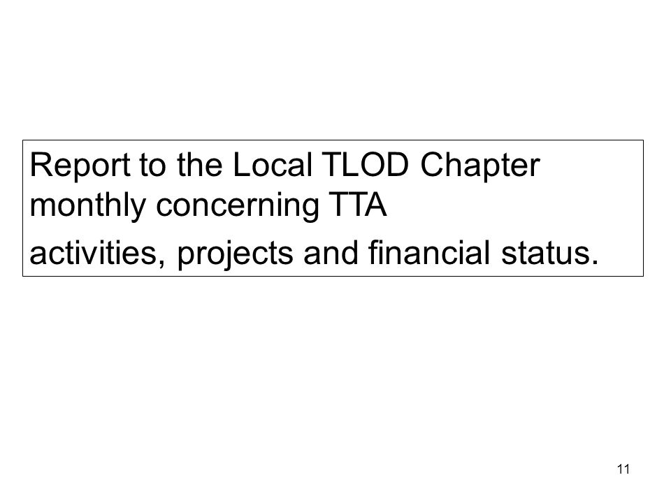 Report to the Local TLOD Chapter monthly concerning TTA