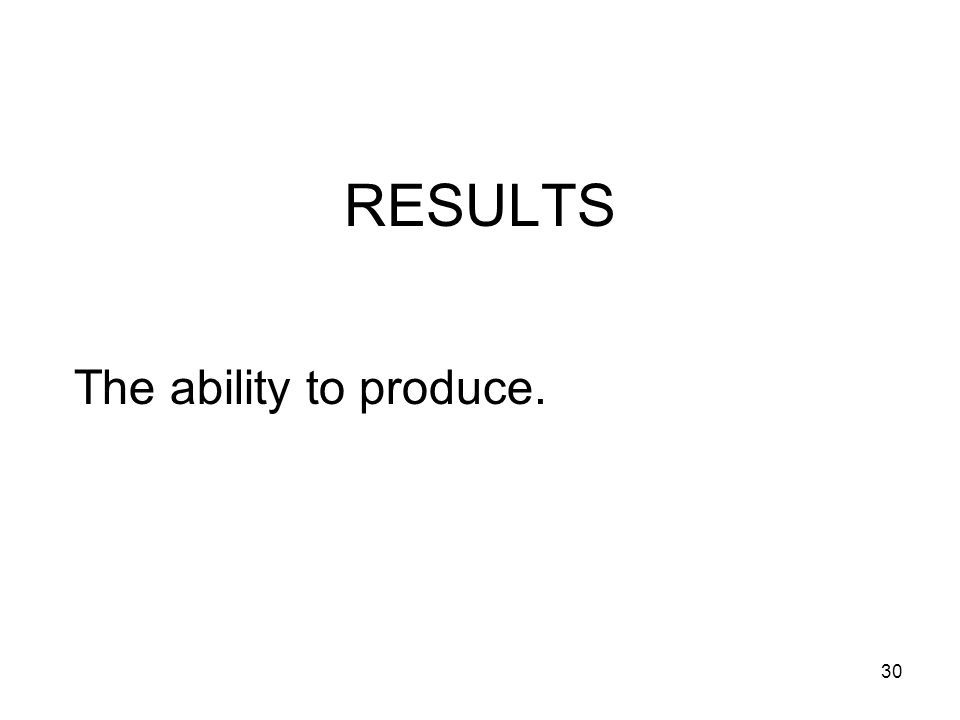 RESULTS The ability to produce.