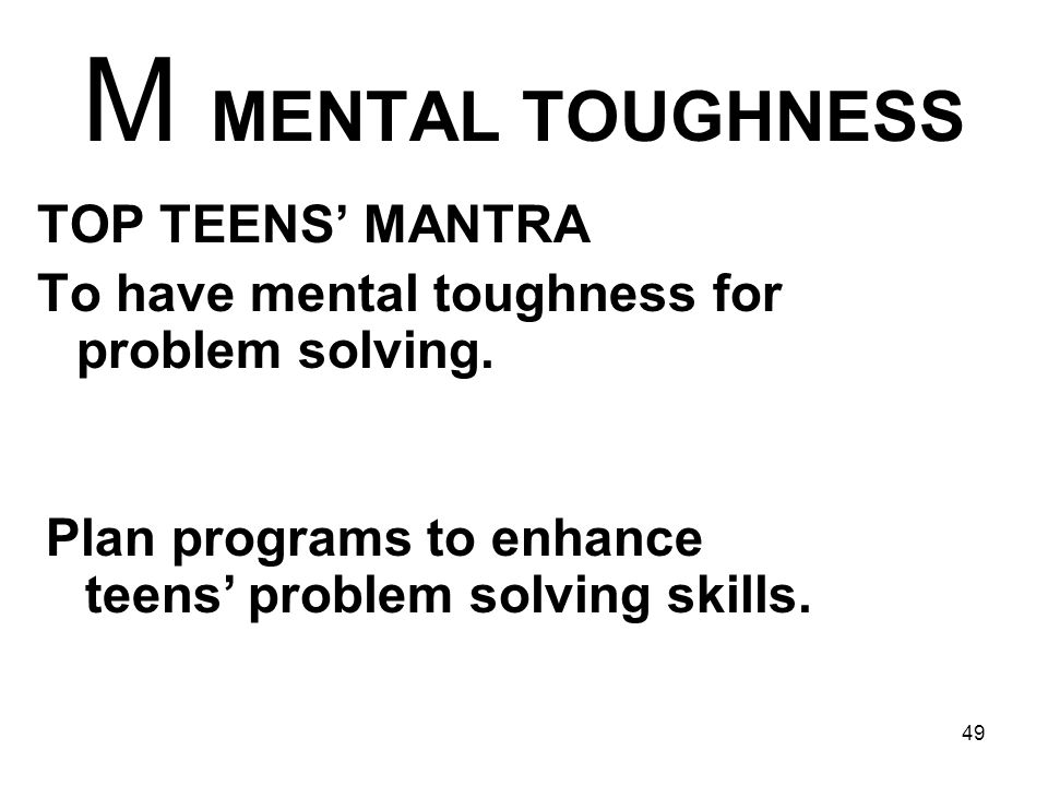 M MENTAL TOUGHNESS TOP TEENS' MANTRA