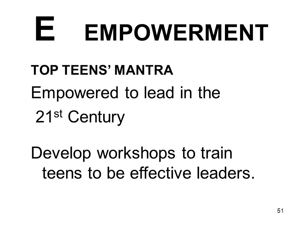 E EMPOWERMENT Empowered to lead in the 21st Century
