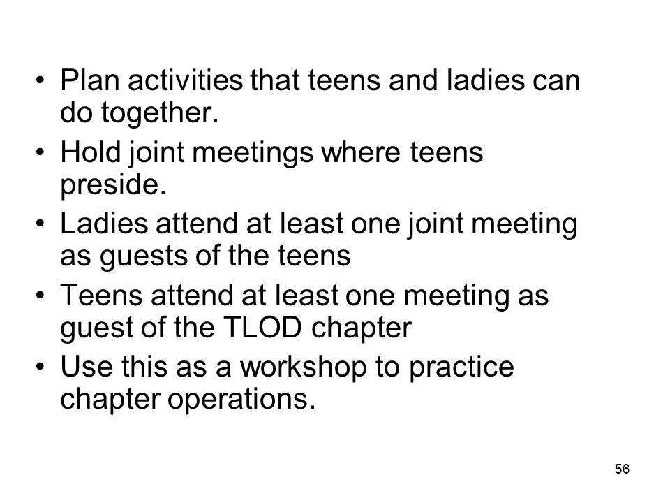 Plan activities that teens and ladies can do together.