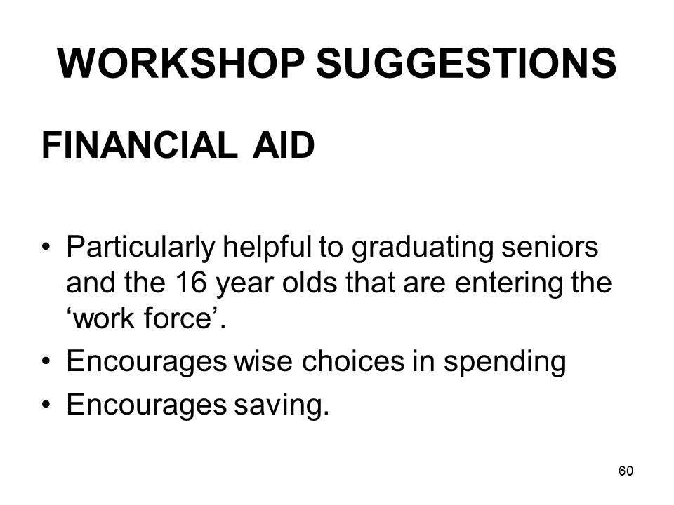 WORKSHOP SUGGESTIONS FINANCIAL AID