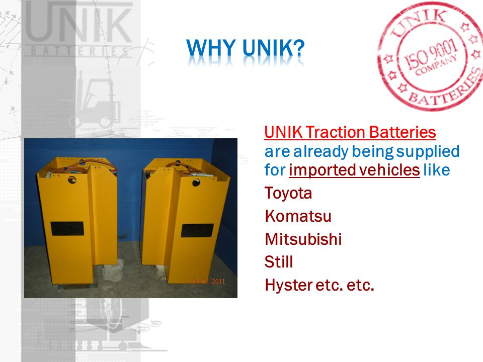 Why UNIK UNIK Traction Batteries are already being supplied for imported vehicles like. Toyota. Komatsu.