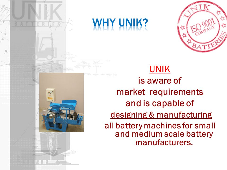 Why UNIK UNIK is aware of market requirements and is capable of