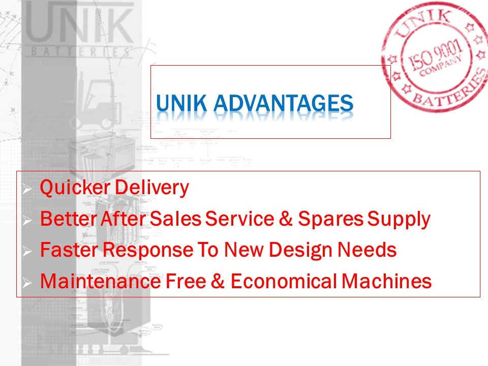UNIK Advantages Quicker Delivery
