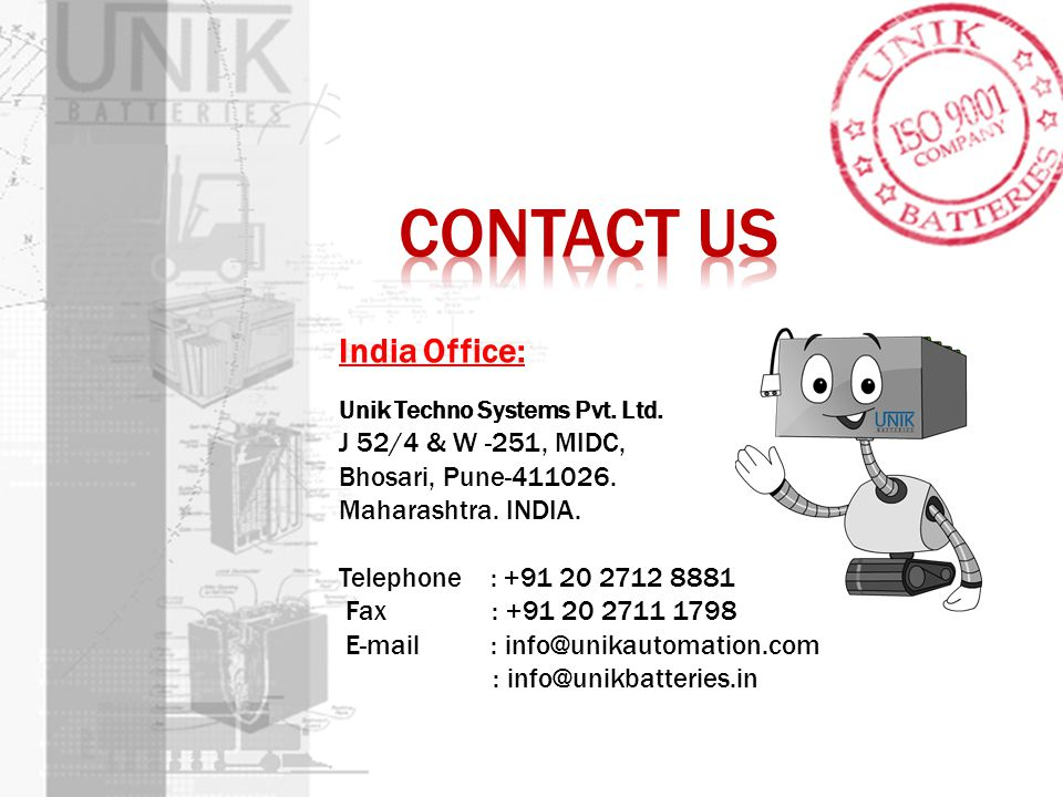 Contact us India Office: J 52/4 & W -251, MIDC, Bhosari, Pune-411026.