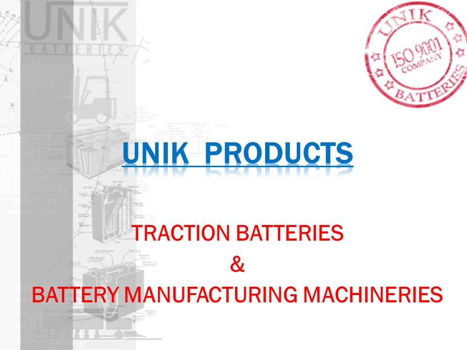 TRACTION BATTERIES & BATTERY MANUFACTURING MACHINERIES