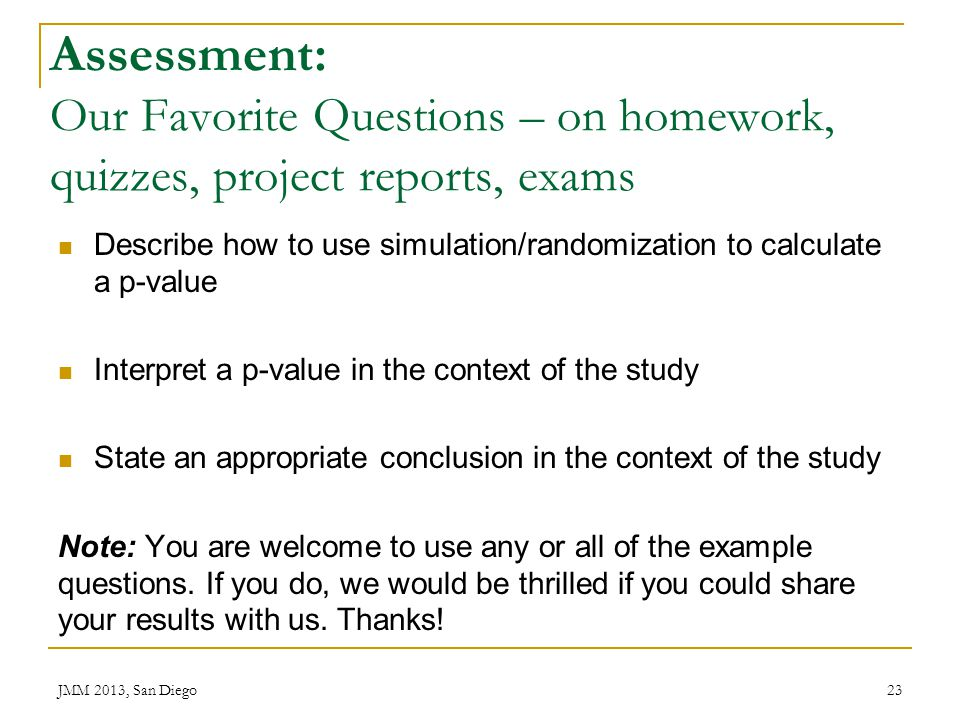 Assessment: Our Favorite Questions – on homework, quizzes, project reports, exams