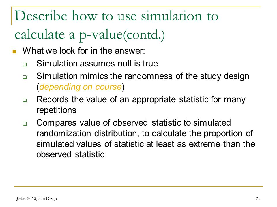 Describe how to use simulation to calculate a p-value(contd.)