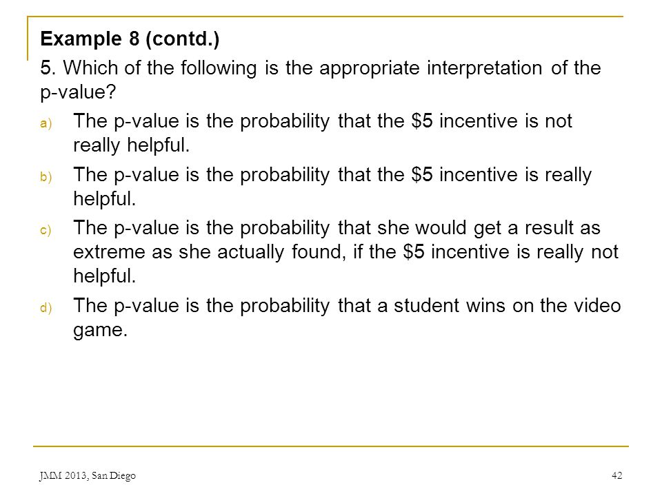 The p-value is the probability that a student wins on the video game.
