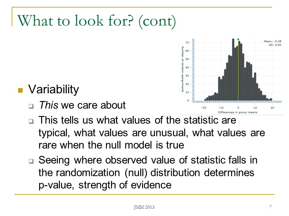 What to look for (cont) Variability This we care about