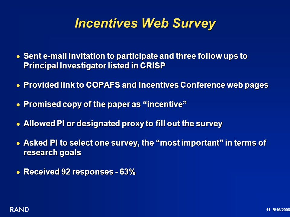 Incentives Web Survey Sent e-mail invitation to participate and three follow ups to Principal Investigator listed in CRISP.