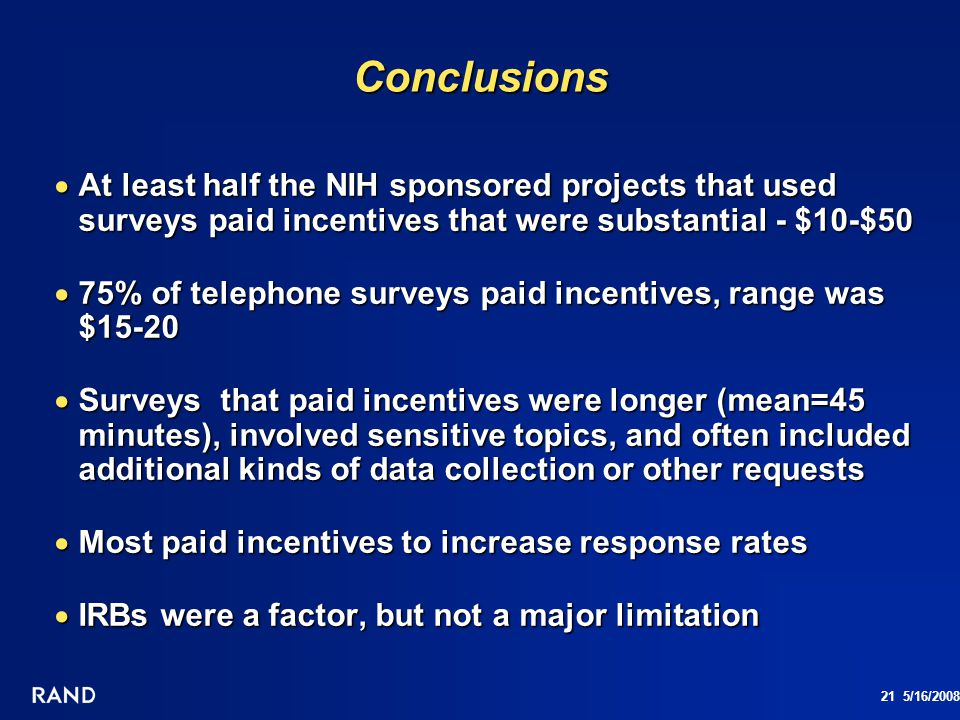 Conclusions At least half the NIH sponsored projects that used surveys paid incentives that were substantial - $10-$50.