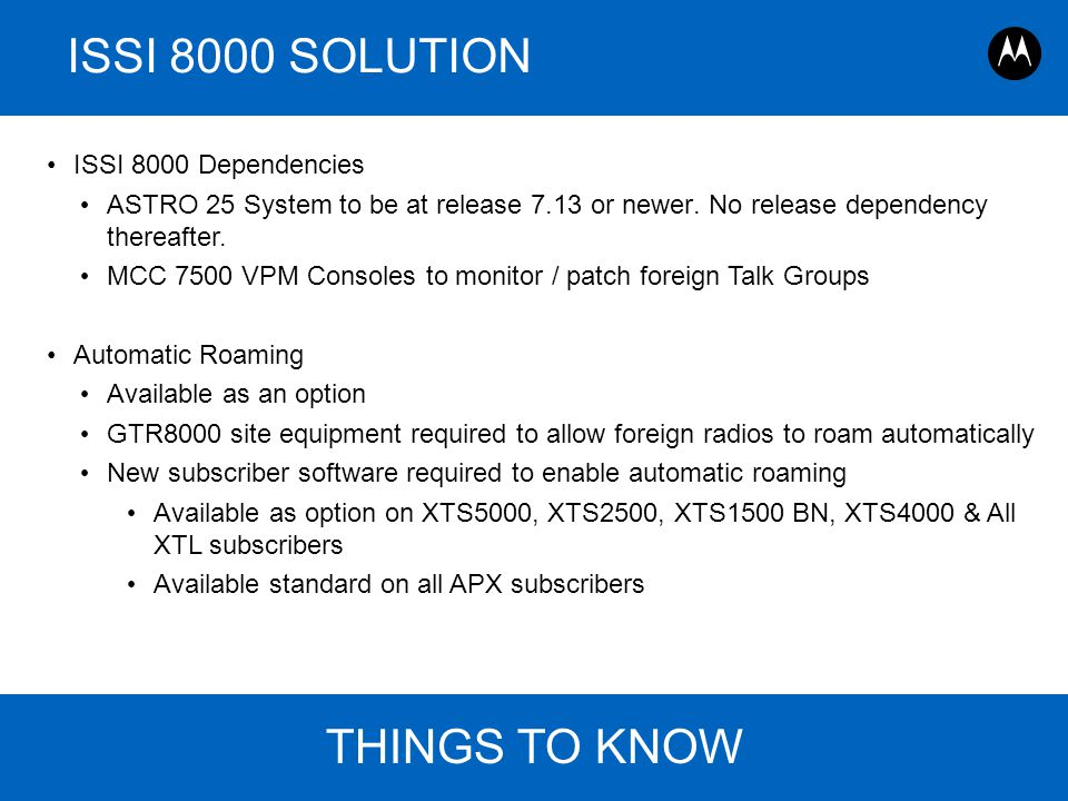 ISSI 8000 SOLUTION THINGS TO KNOW ISSI 8000 Dependencies