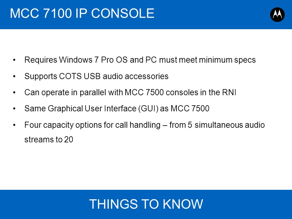 MCC 7100 IP CONSOLE THINGS TO KNOW