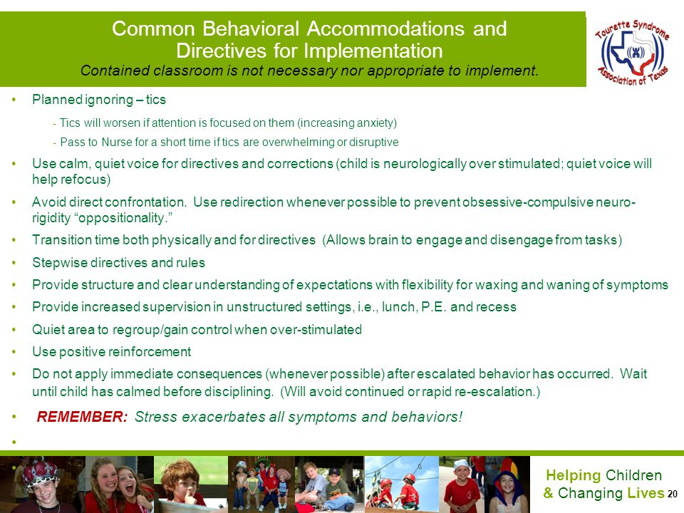 Common Behavioral Accommodations and Directives for Implementation Contained classroom is not necessary nor appropriate to implement.