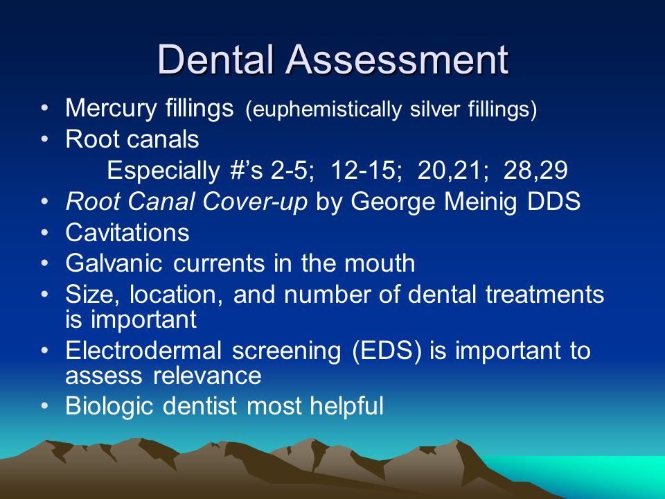Dental Assessment Mercury fillings (euphemistically silver fillings)