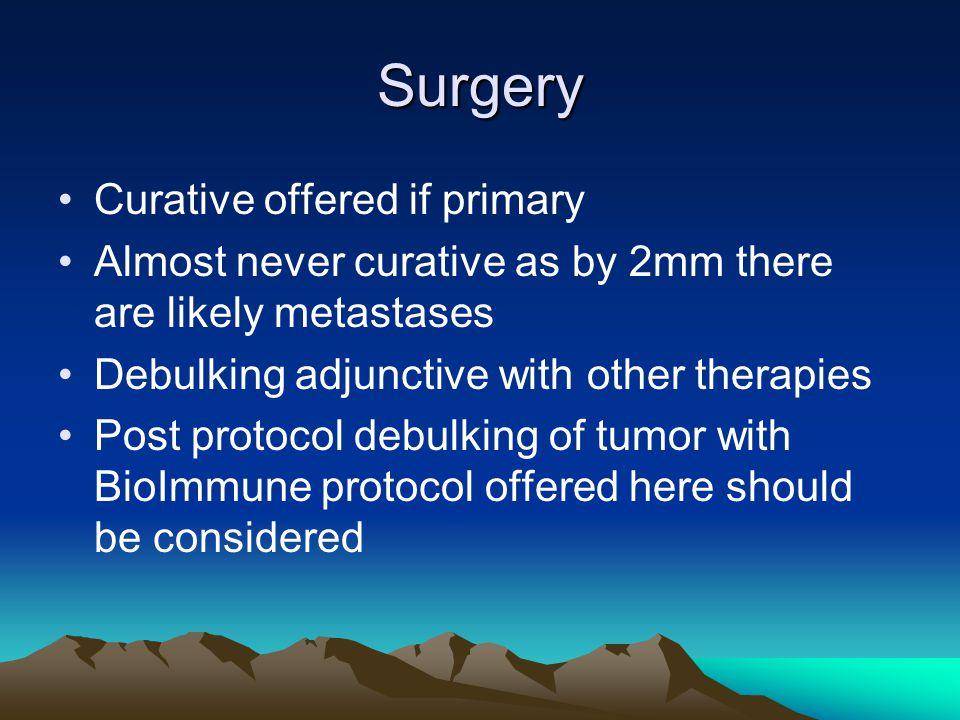 Surgery Curative offered if primary