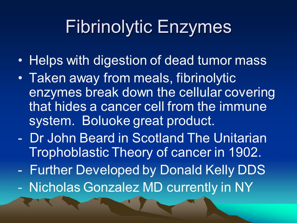 Fibrinolytic Enzymes Helps with digestion of dead tumor mass