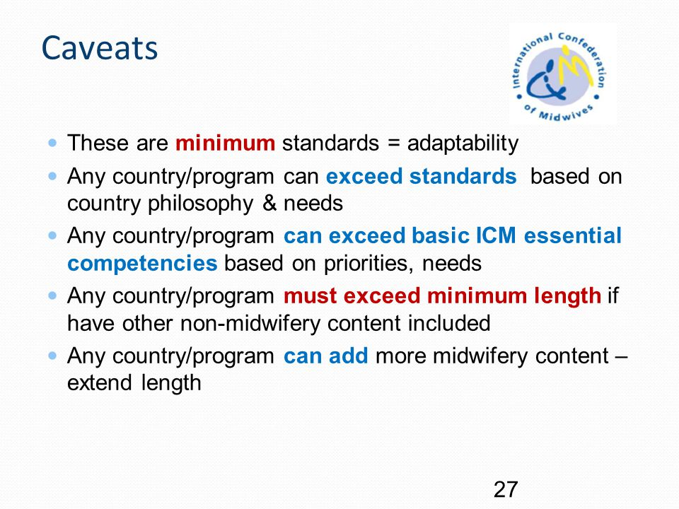 Caveats These are minimum standards = adaptability