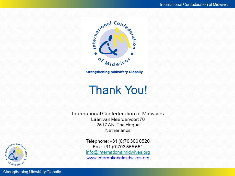 Thank You! International Confederation of Midwives