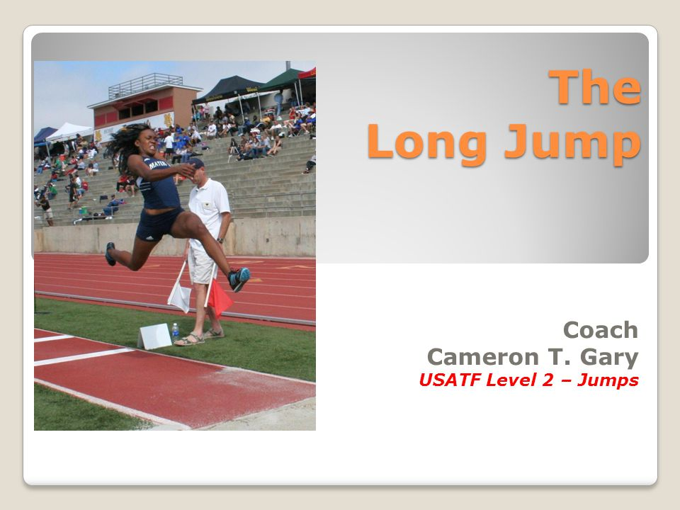 Coach Cameron T. Gary USATF Level 2 – Jumps