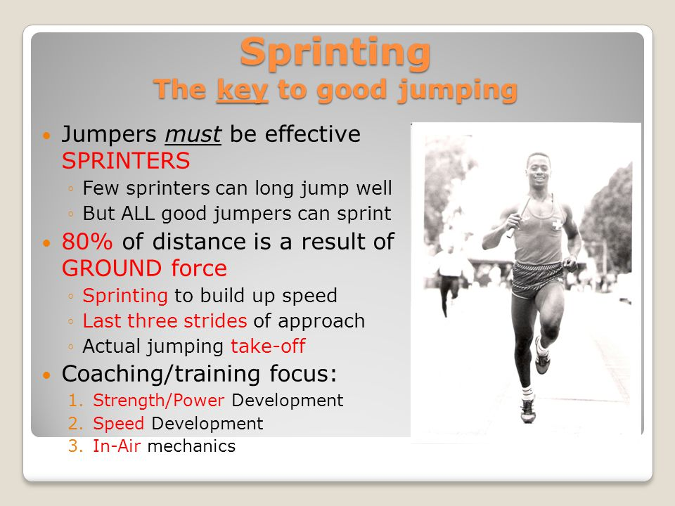 Sprinting The key to good jumping