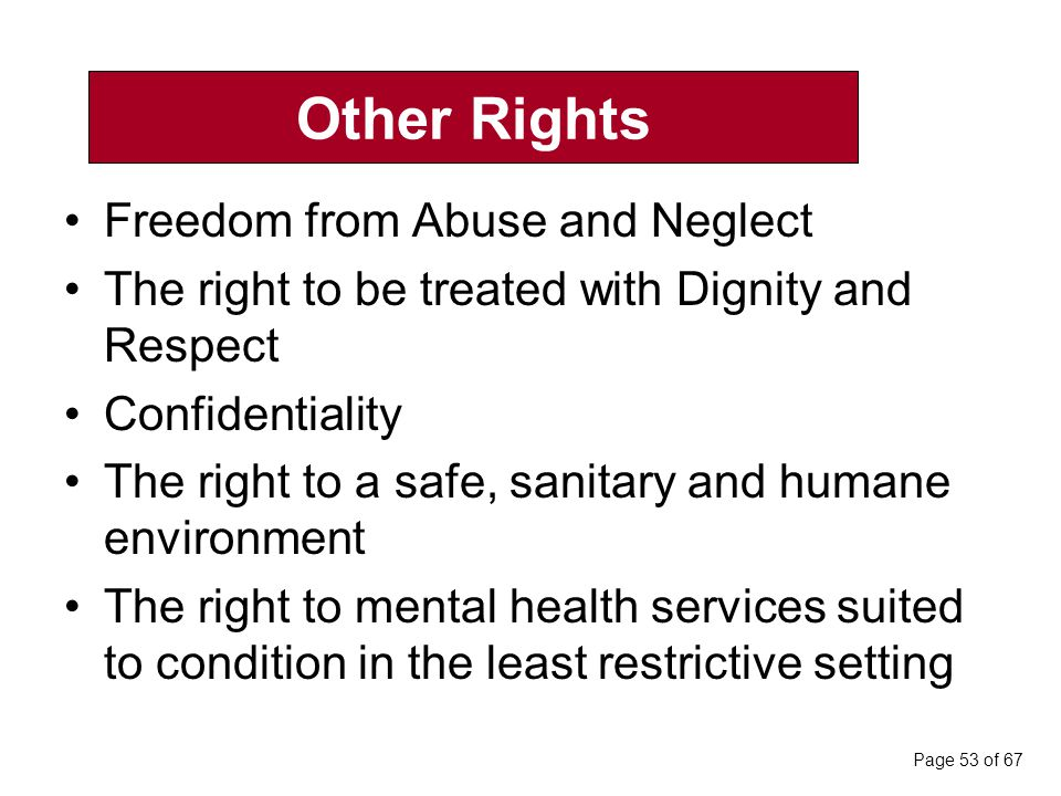 Other Rights Freedom from Abuse and Neglect