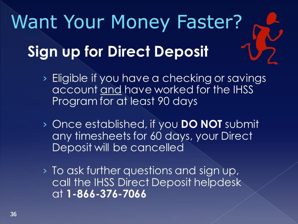 Want Your Money Faster Sign up for Direct Deposit