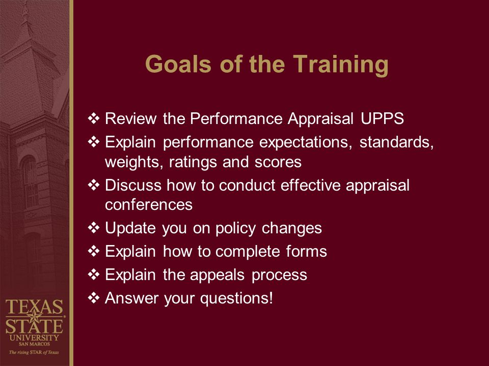 Goals of the Training Review the Performance Appraisal UPPS
