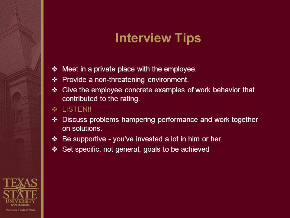 Interview Tips Meet in a private place with the employee.