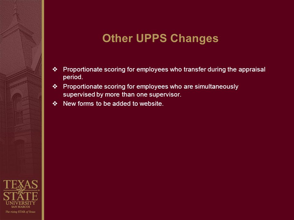 Other UPPS Changes Proportionate scoring for employees who transfer during the appraisal period.