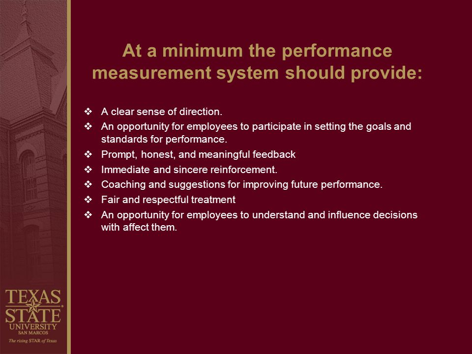 At a minimum the performance measurement system should provide: