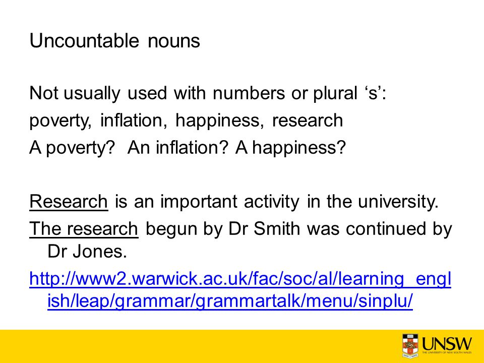 Uncountable nouns Not usually used with numbers or plural 's':