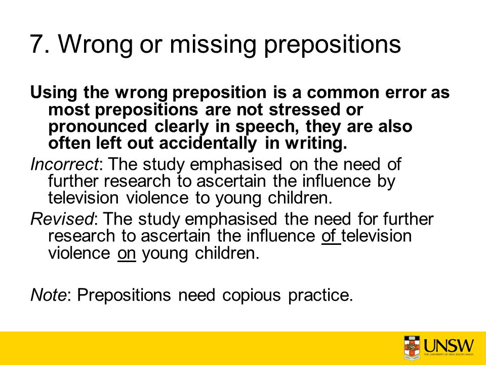 7. Wrong or missing prepositions