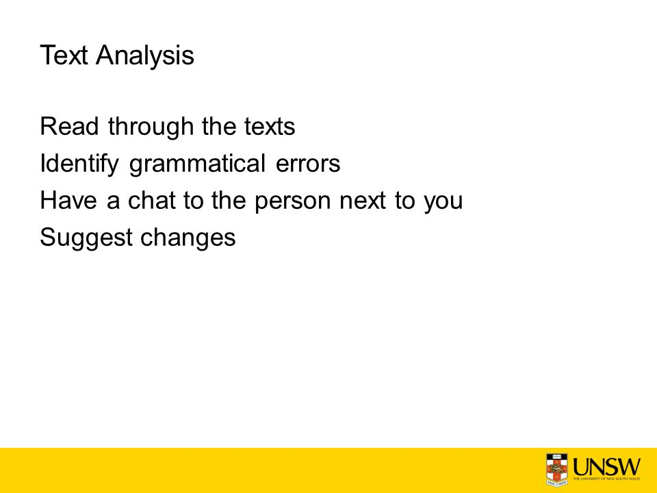 Text Analysis Read through the texts Identify grammatical errors