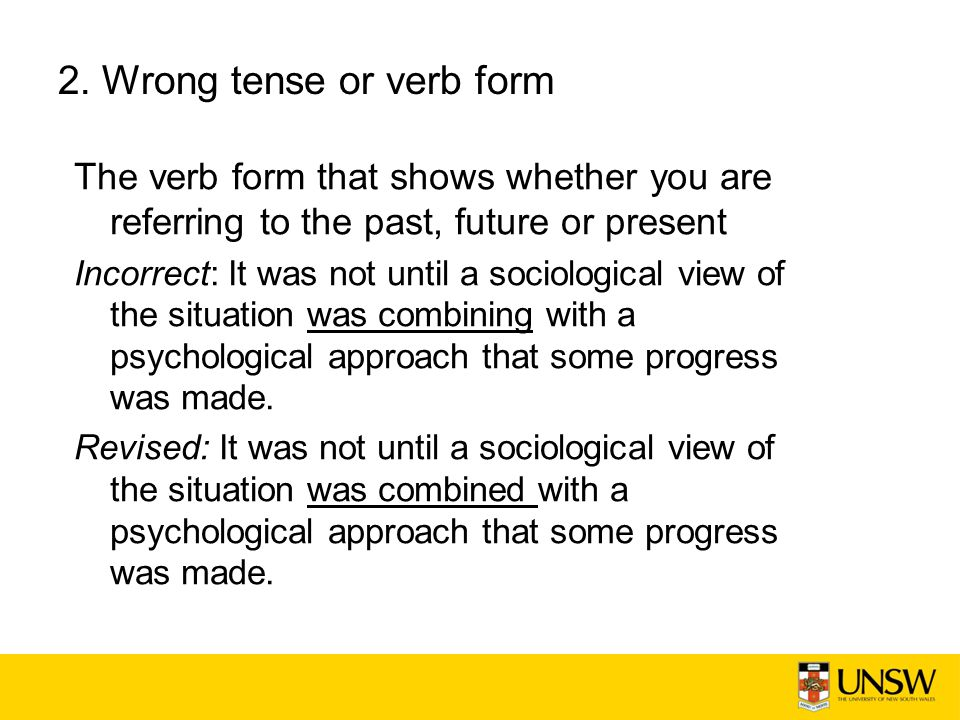 2. Wrong tense or verb form