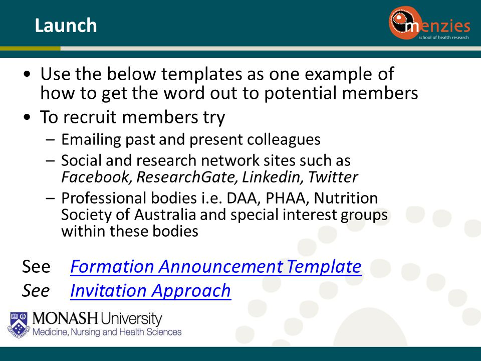 Launch Use the below templates as one example of how to get the word out to potential members. To recruit members try.