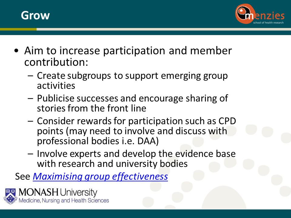 Grow Aim to increase participation and member contribution:
