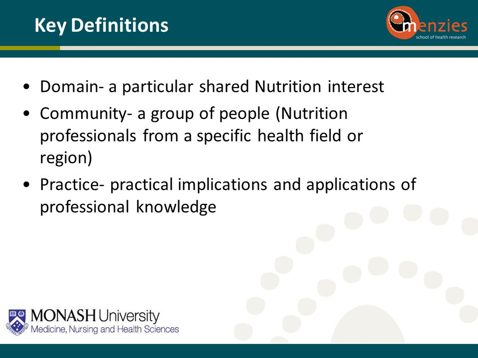 Key Definitions Domain- a particular shared Nutrition interest