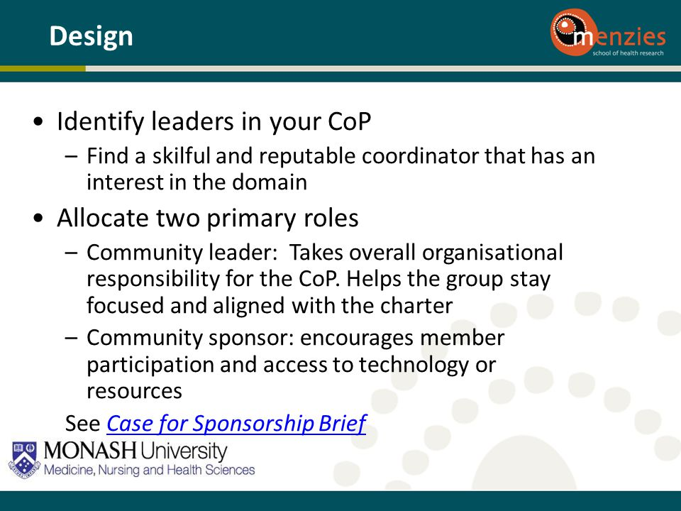 Design Identify leaders in your CoP Allocate two primary roles