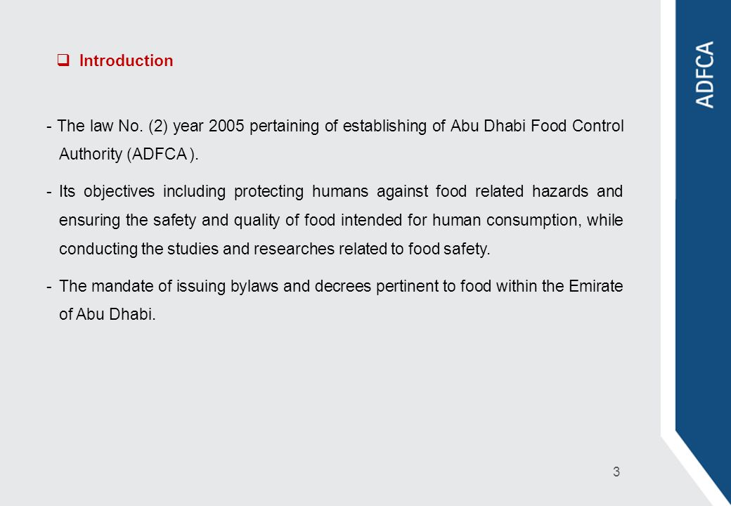 Introduction - The law No. (2) year 2005 pertaining of establishing of Abu Dhabi Food Control Authority (ADFCA ).